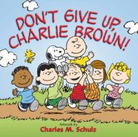 Don't Give Up, Charlie Brown!