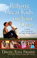 Raising Great Kids on your Own