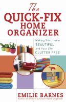 The Quick-fix Home Organizer