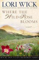 Where the Wild Rose Blooms