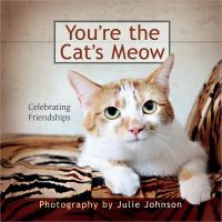 You're the Cat's Meow