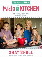 Mix-and-match Mama : Kids in the Kitchen