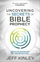 Uncovering the Secrets of Bible Prophecy
