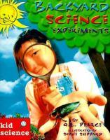 Kid Science. Backyard Science Experiments