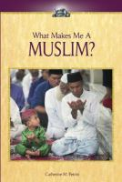 What Makes Me A Muslim?