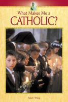 What Makes Me A Catholic?
