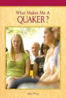 What Makes Me A Quaker?