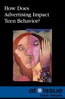 How Does Advertising Impact Teen Behavior?