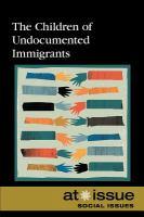 The Children of Undocumented Immigrants