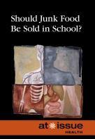 Should Junk Food Be Sold in School?
