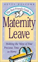 The Best Friend's Guide to Maternity Leave