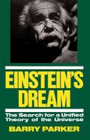 Einstein's Dream: The Search for A Unified Theory of the Universe