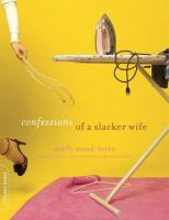 Confessions of A Slacker Wife