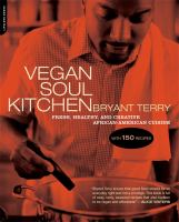 Vegan Soul kitchen : fresh, healthy, and creative African-American cuisine