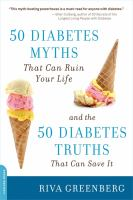 50 Diabetes Myths That Can Ruin your Life and the 50 Diabetes Truths That Can Save It
