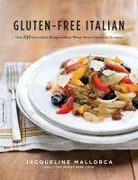 Gluten-free Italian : over 150 irresistible recipes without wheat-from crostini to tiramisu