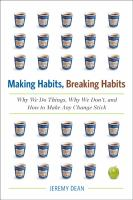 Making habits, breaking habits : why we do things, why we don't, and how to make any change stick