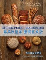Gluten-free on A Shoestring Bakes Bread Biscuits, Bagels, Buns, and More