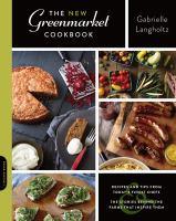 The New Greenmarket Cookbook