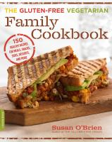 The Gluten-free Vegetarian Family Cookbook