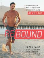 Rebound : Regain Strength, Move Effortlessly, Live Without Limits--At Any Age