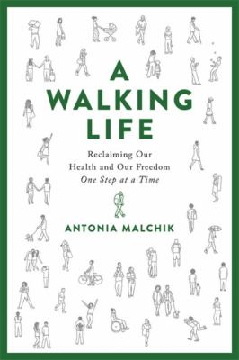 A Walking Life: Reclaiming Our Health and Our Freedom One Step at a Time(book-cover)