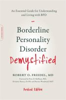 Borderline Personality Disorder - Demystified : An Essential Guide for Understanding and Living With BPD