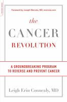The Cancer Revolution : A Groundbreaking Program to Reverse and Prevent Cancer