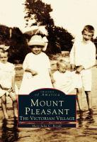 Mount Pleasant, the Victorian Village