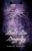 Don't Die Dragonfly