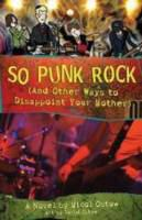 So Punk Rock (and Other Ways to Disappoint your Mother)