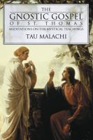 The Gnostic Gospel Of St. Thomas