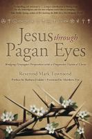 Jesus Through Pagan Eyes