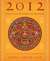 2012--catalyst for your Spiritual Awakening