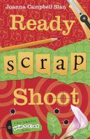 Ready, Scrap, Shoot