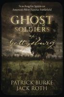 Ghost Soldiers of Gettysburg