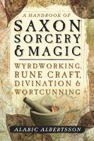 A Handbook of Saxon Sorcery & Magic