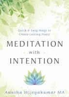 MEDITATION WITH INTENTION : QUICK AND EASY WAYS TO CREATE LASTING PEACE