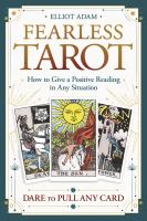 Fearless tarot : how to give a positive reading in any situation