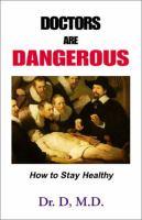 Doctors Are Dangerous