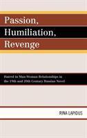 Passion, Humiliation, Revenge