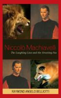 Niccol{acute}o Machiavelli: The Laughing Lion and the Strutting Fox