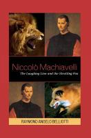 Niccoló Machiavelli: The Laughing Lion and the Strutting Fox