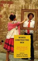 Women Constructing Men
