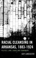 Racial Cleansing in Arkansas, 1883-1924