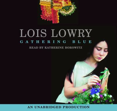 The cover of Gathering Blue features a young girl looking at a bouquet of white and blue flowers