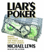 Liar's poker [rising through the wreckage on Wall Street]