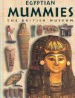 Egyptian Mummies: The British Museum