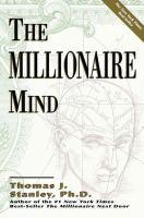 The Millionaire Mind / Thomas J. Stanley