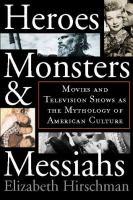 Heroes, Monsters & Messiahs